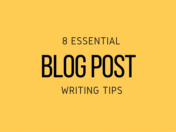 8 Essential blog post writing tips
